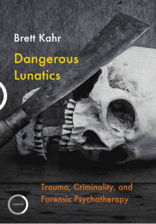 BrettKahr_DangerousLunatics